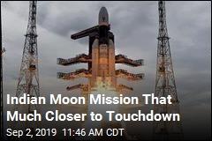 Indian Moon Mission That Much Closer to Touchdown