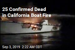 25 Confirmed Dead in California Boat Fire