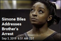 Simone Biles Addresses Brother's Arrest