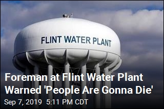 Foreman at Flint Water Plant Warned 'People Are Gonna Die'