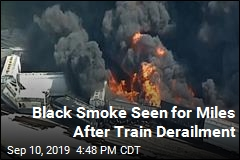 Black Smoke Seen for Miles After Train Derailment