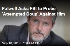 Falwell Asks FBI to Probe 'Attempted Coup' Against Him