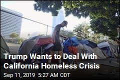 Trump Wants to Deal With California Homeless Crisis
