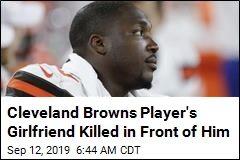 Cleveland Browns Player's Girlfriend Killed in Front of Him