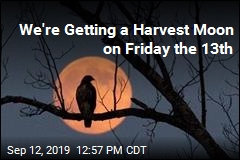 We're Getting a Harvest Moon on Friday the 13th
