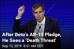 After Beto's AR-15 Pledge, He Sees a 'Death Threat'