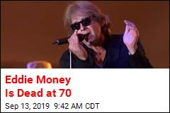 'Two Tickets to Paradise' Singer Eddie Money Is Dead