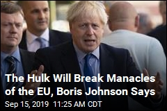 The Hulk Will Break Manacles of the EU, Boris Johnson Says