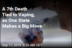 A 7th Death Tied to Vaping, as One State Makes a Big Move