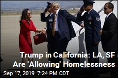 Trump in California: LA, SF Are 'Allowing' Homelessness