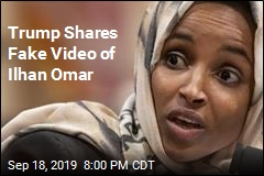 Trump Promotes Fake Video of Ilhan Omar