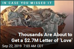 Thousands Are About to Get a $2.7M Letter of 'Love'