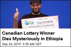 Canadian Lottery Winner Dies Mysteriously in Ethiopia