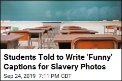 Students Told to Write 'Funny' Captions for Slavery Photos