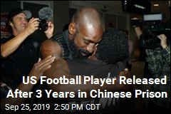 US Football Player Released After 3 Years in Chinese Prison