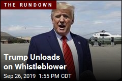 Trump Unloads on Whistleblower