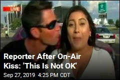 Reporter After On-Air Kiss: 'This Is Not OK'