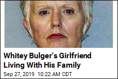 Whitey Bulger's Girlfriend Living With His Family