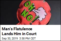 Man's Flatulence Lands Him in Court