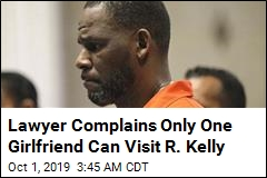 Lawyer Complains Only One Girlfriend Can Visit R. Kelly