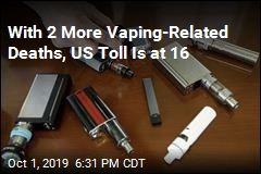 Number of Vaping-Related Deaths in US Is Now 16