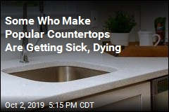 Some Who Make Popular Countertops Are Getting Sick, Dying