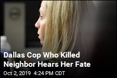 Dallas Cop Gets 10 Years for Killing Her Neighbor