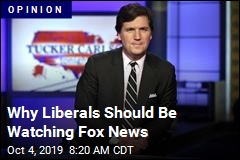 Why Liberals Should Be Watching Fox News