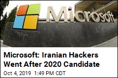 Microsoft: Iranian Hackers Went After 2020 Candidate