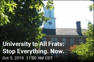 University to All Frats: Stop Everything. Now.