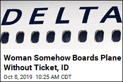 Woman Boards Delta Flight Without Ticket, ID, Won't Get Off