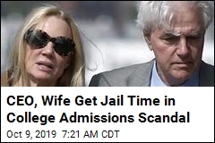 CEO, Wife Get Jail Time in College Admissions Scandal