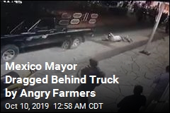 Mexico Mayor Dragged Behind Truck by Angry Farmers