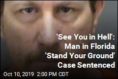 'See You in Hell': Man in Florida 'Stand Your Ground' Case Sentenced