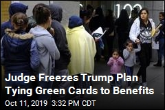 Judge Blocks Rejecting Green Cards for the Poor