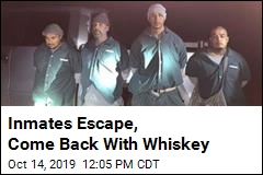 Inmates Escape, Come Back With Whiskey