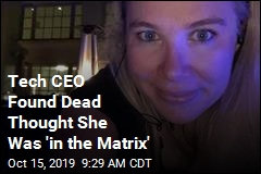 Tech CEO Found Dead Thought She Was 'in the Matrix'