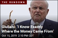 Giuliani: 'I Know Exactly Where the Money Came From'