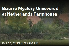 Bizarre Mystery Uncovered at Netherlands Farmhouse