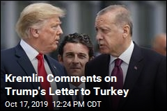 Kremlin Puzzled by Trump's 'Unusual' Letter to Erdogan