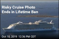 Risky Cruise Photo Ends in Lifetime Ban