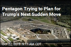 Pentagon Trying to Plan for Trump's Next Sudden Move