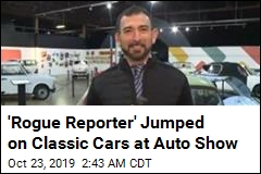 'Rogue Reporter' Jumped on Classic Cars at Auto Show