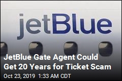 JetBlue Gate Agent Could Get 20 Years for Ticket Scam