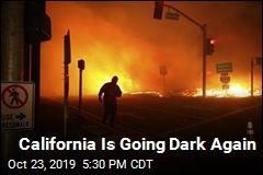 California Is Going Dark Again