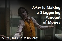 Joker Is Making a Staggering Amount of Money