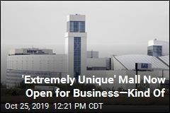 'Extremely Unique' Mall Now Open for Business—Kind Of