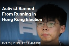 Hong Kong Bars Pro-Democracy Activist From Election