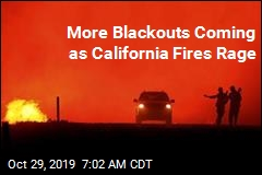 More Blackouts Coming as California Fires Rage