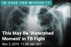 This May Be 'Watershed Moment' in TB Fight